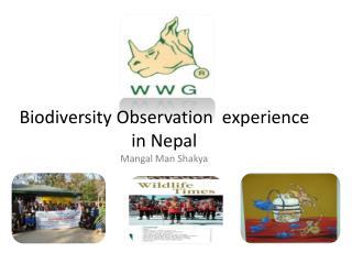 Biodiversity Observation  experience in Nepal Mangal  Man  Shakya