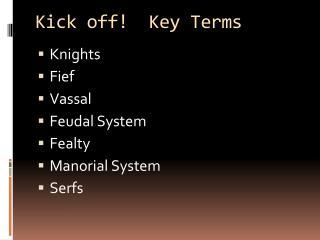 Kick off!  Key Terms