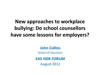 New approaches to workplace bullying: Do school counsellors have some lessons for employers?