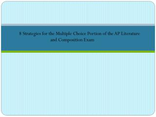 8 Strategies for the Multiple Choice Portion of the AP Literature and Composition Exam