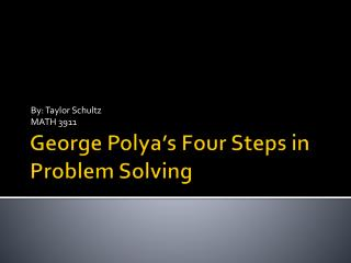 George  Polya's  Four Steps in Problem Solving