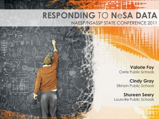 RESPONDING  TO  N e SA DATA NAESP/NSASSP STATE CONFERENCE 2011