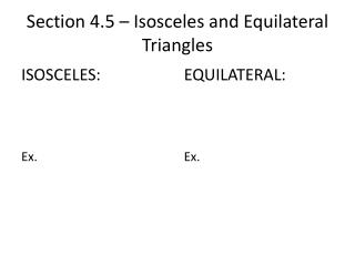 Section 4.5 – Isosceles and Equilateral Triangles