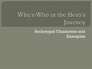 Who�s Who in the Hero�s Journey