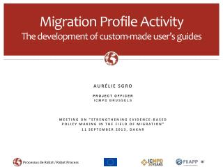 Migration Profile Activity The  development of  custom-made user's guides