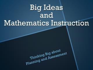 Big Ideas  and  Mathematics Instruction