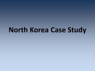 North Korea Case Study