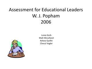 Assessment for Educational Leaders W. J.  Popham 2006