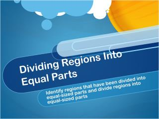 Dividing Regions Into Equal Parts