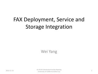 FAX Deployment, Service and Storage Integration
