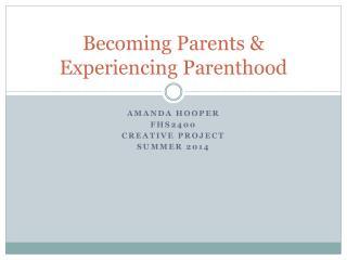 Becoming Parents & Experiencing Parenthood