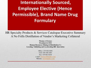 Internationally Sourced, Employee Elective (Hence Permissible), Brand Name Drug Formulary