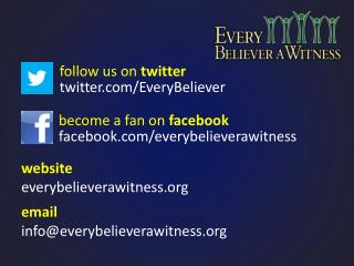 become a fan on  facebook facebook/ everybelieverawitness