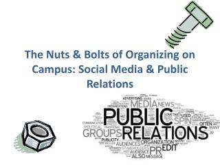 The Nuts & Bolts of Organizing on Campus: Social Media & Public Relations