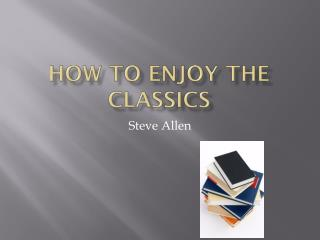 How to Enjoy the Classics