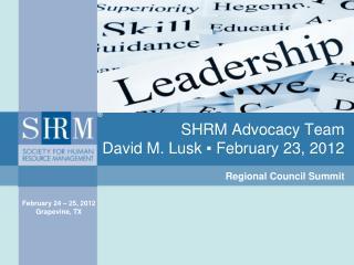 SHRM Advocacy Team David M. Lusk  ▪ February 23, 2012