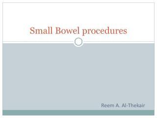 Small Bowel procedures