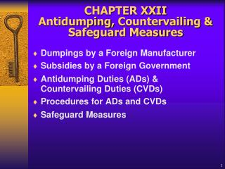 CHAPTER XXII  Antidumping, Countervailing  Safeguard Measures