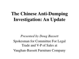 The Chinese Anti-Dumping Investigation: An Update