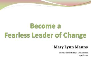 Become a Fearless Leader of Change