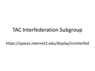 TAC Interfederation Subgroup