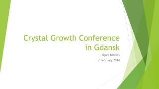Crystal Growth Conference in Gdansk