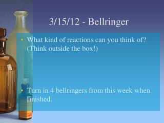 3/15/12 -  Bellringer