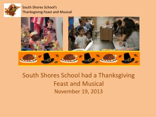 South Shores School's  Thanksgiving Feast and Musical