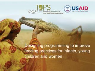 Designing programming to improve feeding practices for infants, young children and women