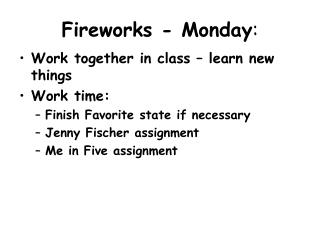 Fireworks -  Monday :