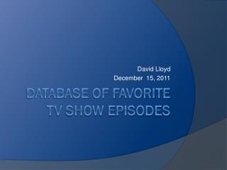 Database of favorite TV show episodes