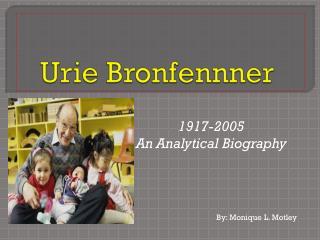 U rie  Bronfennner