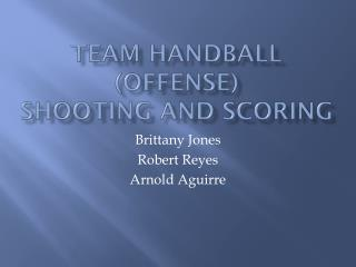 Team handball (Offense) Shooting and Scoring