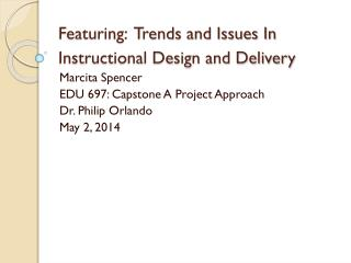Featuring:  Trends and Issues In Instructional Design and Delivery