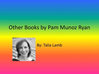 Other Books by  Pam Munoz Ryan