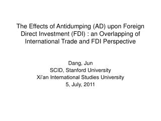 The Effects of Antidumping AD upon Foreign Direct Investment FDI : an Overlapping of International Trade and FDI Perspec