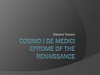 Cosimo I De medici Epitome of the Renaissance