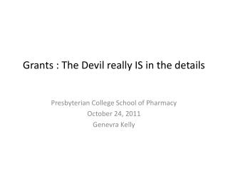 Grants : The Devil really IS in the details