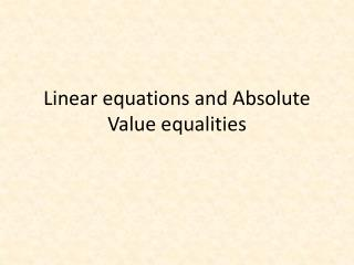 Linear equations and Absolute Value equalities