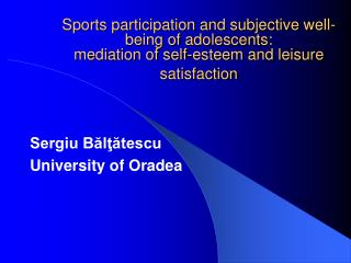 Sports participation and subjective well-being of adolescents:  mediation of self-esteem and leisure satisfaction