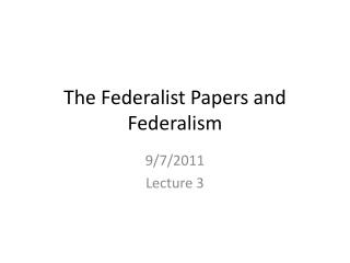 The  Federalist Papers and Federalism