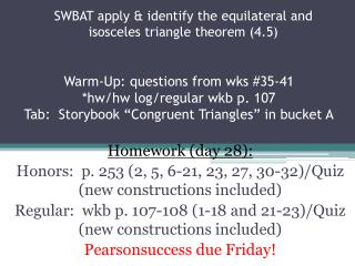 SWBAT apply & identify the equilateral and isosceles triangle theorem (4.5)