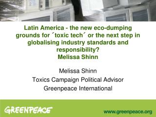 Latin America - the new eco-dumping grounds for  toxic tech  or the next step in globalising industry standards and resp