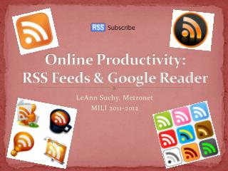Online Productivity: RSS Feeds & Google Reader