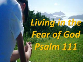 Living in the Fear of God Psalm 111