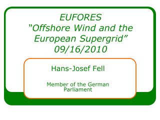 "EUFORES ""Offshore Wind and the European Supergrid"" 09/16/2010"