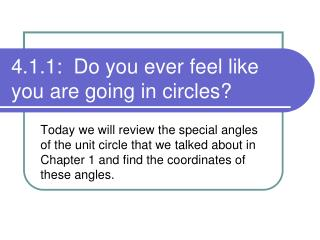 4.1.1:  Do you ever feel like you are going in circles?