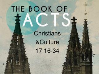 Christians &Culture 17.16-34