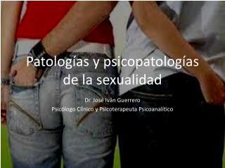 Patolog�as y psicopatolog�as de la sexualidad