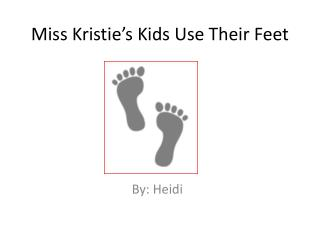 Miss Kristie's Kids Use Their Feet